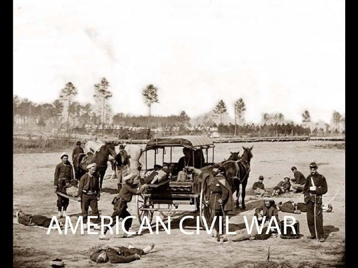AMERICAN CIVIL WAR ( 1860 - 1865 )
