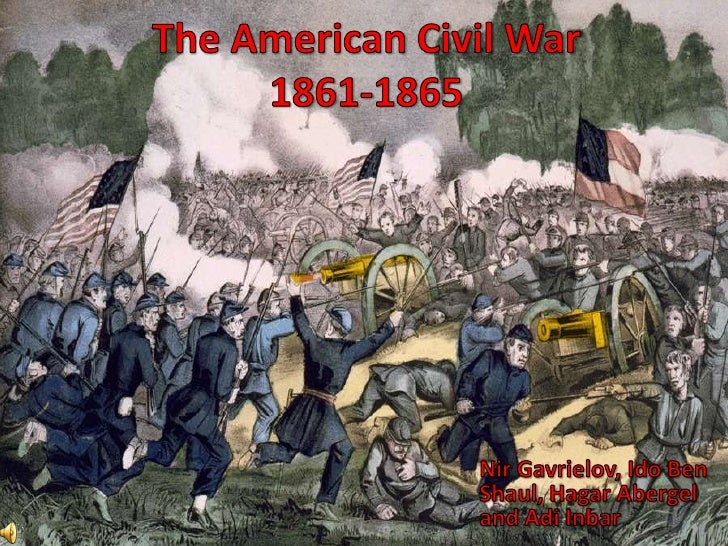 General DetailsThe American Civil War took place between 1861 - 1865. The warwas between the United States (the Union/ the...