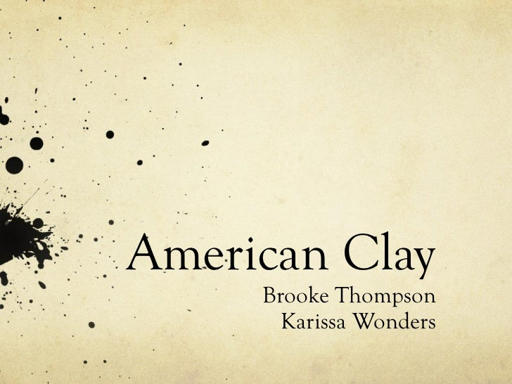 American Clay Brooke Thompson Karissa Wonders