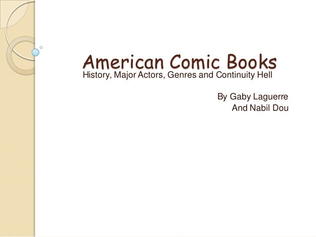 American Comic Books History, Major Actors, Genres and Continuity Hell By Gaby Laguerre And Nabil Dou