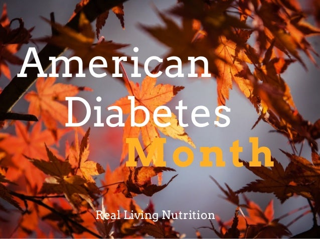 Month Diabetes Real Living Nutrition American