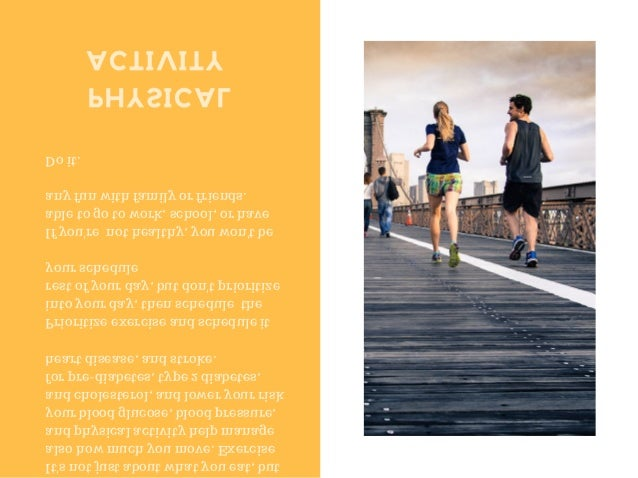 PHYSICAL ACTIVITY It's not just about what you eat, but also how much you move. Exercise and physical activity help manage...