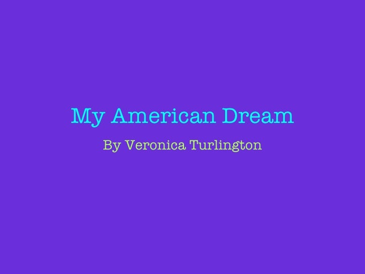 My American Dream By Veronica Turlington