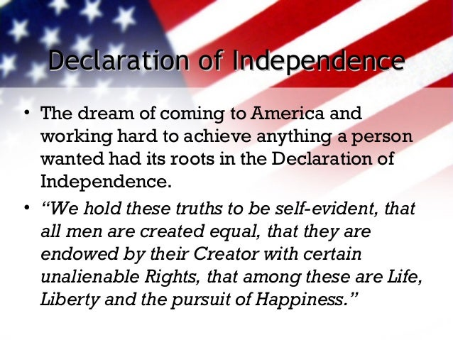 the representation of the truths of life liberty and the pursuit of happiness in the american flag Life, liberty and the pursuit of happiness versus life, liberty [and] property july 4, 2001 the declaration of independence proclaimed life, liberty and the pursuit of happiness to be inalienable rights, but the bill of rights changed the phrase to life, liberty and property 1 the intrinsic, emotional desirability of the pursuit of happiness virtually guaranteed its widespread.