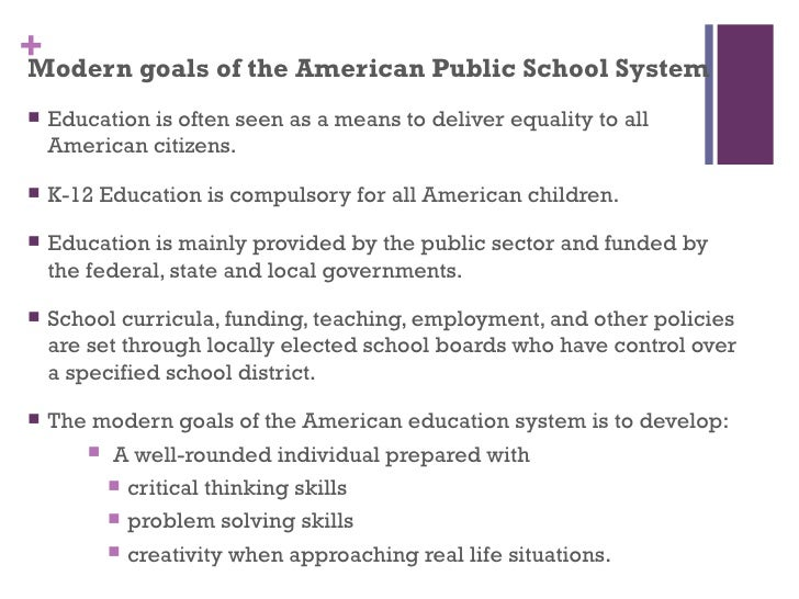 the evolution of the american education system The evolution of american education european settlers plymouth (1620) jamestown (1607) jamestown (1607) settlers were.