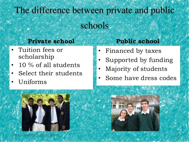 a comparison of differences and similarities between public and private school education Understanding the differences between the us and mexican school systems compare and contrast the us and mexico private sources, and in public.