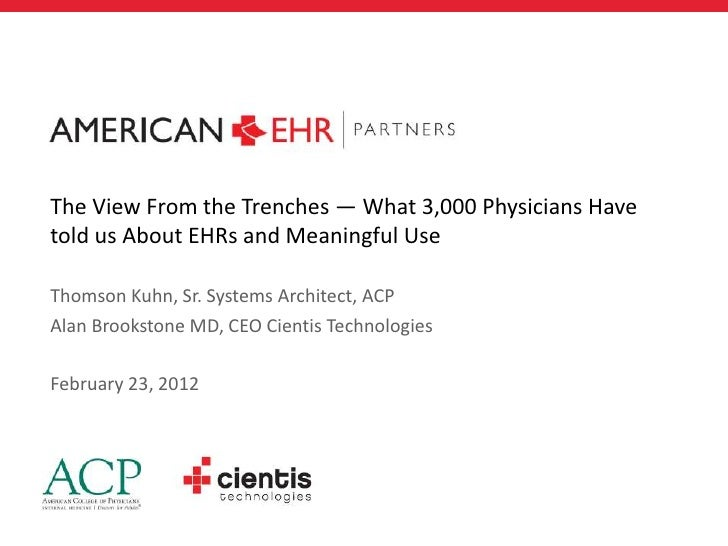 The View From the Trenches — What 3,000 Physicians Havetold us About EHRs and Meaningful UseThomson Kuhn, Sr. Systems Arch...