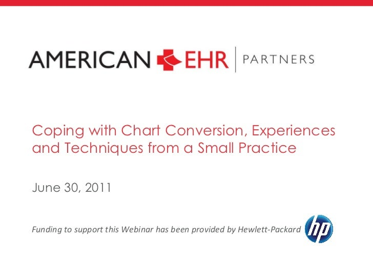 Funding to support this Webinar has been provided by Hewlett-Packard  Coping with Chart Conversion, Experiences and Techni...
