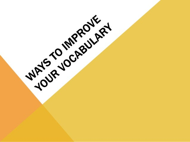 ways to improve your vocabulary. Black Bedroom Furniture Sets. Home Design Ideas