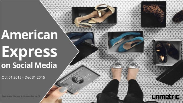 American Express on Social Media Oct 01 2015 - Dec 31 2015 Cover Image Courtesy of American Express FB