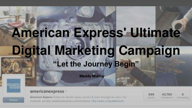 """American Express' Ultimate Digital Marketing Campaign """"Let the Journey Begin"""" Maddy Mulroy"""