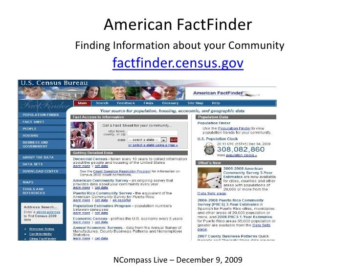 American FactFinderFinding Information about your Communityfactfinder.census.gov<br />NCompass Live – December 9, 2009<br />