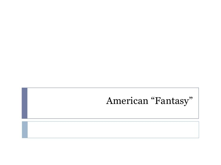 """American """"Fantasy"""""""