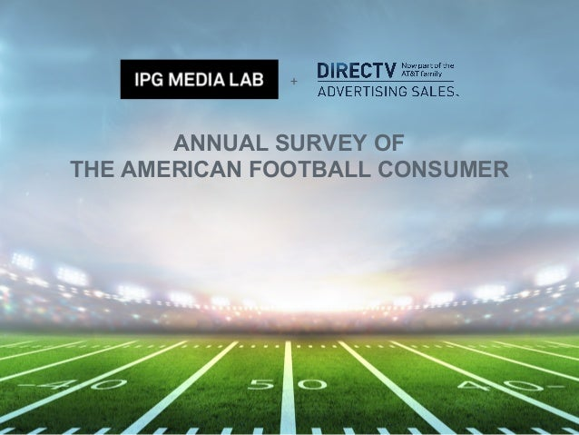 ANNUAL SURVEY OF THE AMERICAN FOOTBALL CONSUMER +