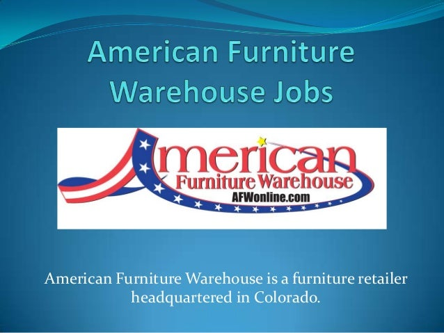American Furniture Warehouse Is A Furniture Retailer Headquartered In  Colorado.