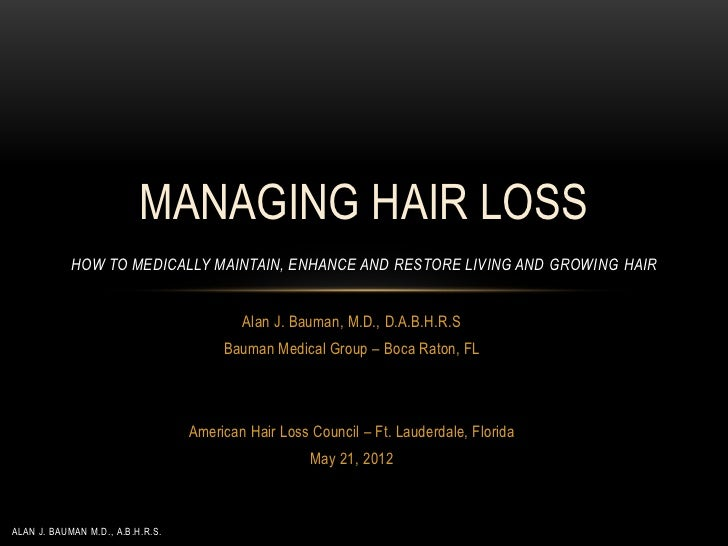 MANAGING HAIR LOSS            HOW TO MEDICALLY MAINTAIN, ENHANCE AND RESTORE LIVING AND GROWING HAIR                      ...