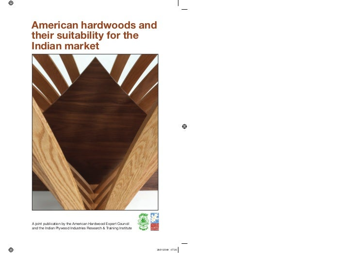 American hardwoods and                                 their suitability for the                                 Indian ma...