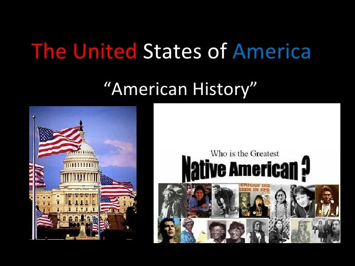 """The United  States of  America """" American History"""""""