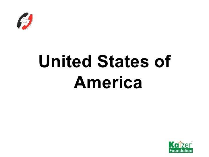 <ul><li>United States of America </li></ul>