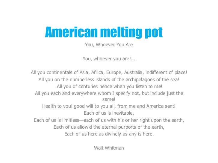 American melting pot                           You, Whoever You Are                         You, whoever you are!...All yo...