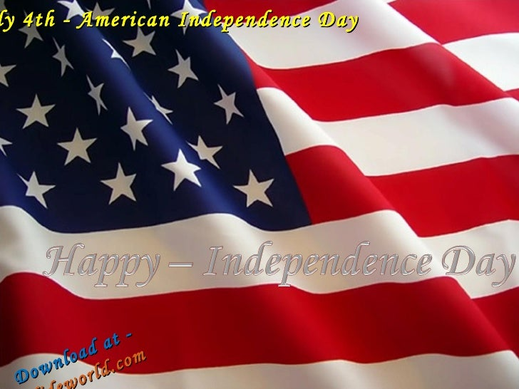 July 4th - American Independence Day Download at -  Slideworld.com