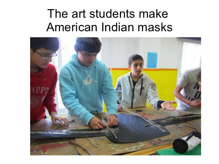 The art students make  American Indian masks