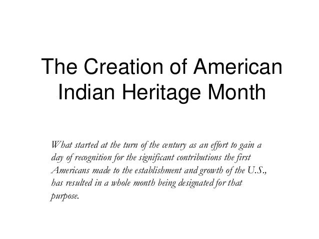 The Creation of American Indian Heritage MonthWhat started at the turn of the century as an effort to gain aday of recogni...