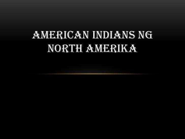 AMERICAN INDIANS NG  NORTH AMERIKA