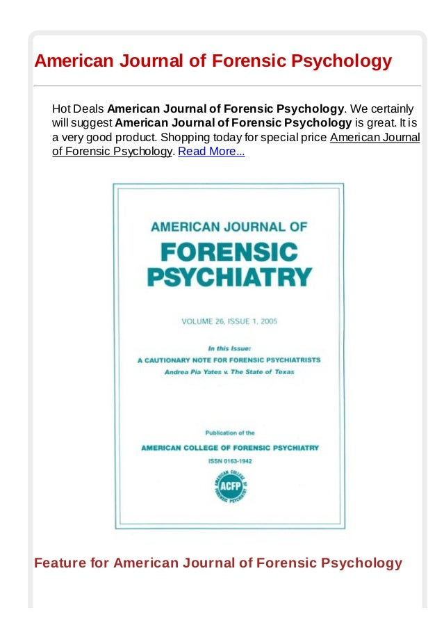 the use of forensic psychology in business Forensic psychology is the application of clinical specialties as well as research and experimentation in other areas of psychology to the legal arena.