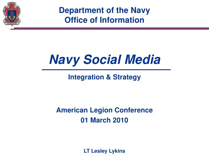 0<br />Department of the NavyOffice of Information<br />Navy Social Media <br />Integration & Strategy<br />American Legio...