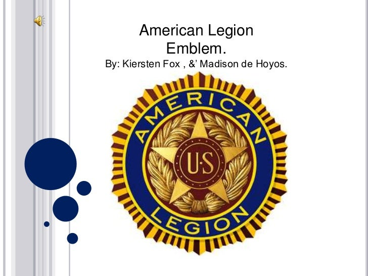 American Legion <br />Emblem. <br />By: Kiersten Fox , &' Madison de Hoyos. <br />