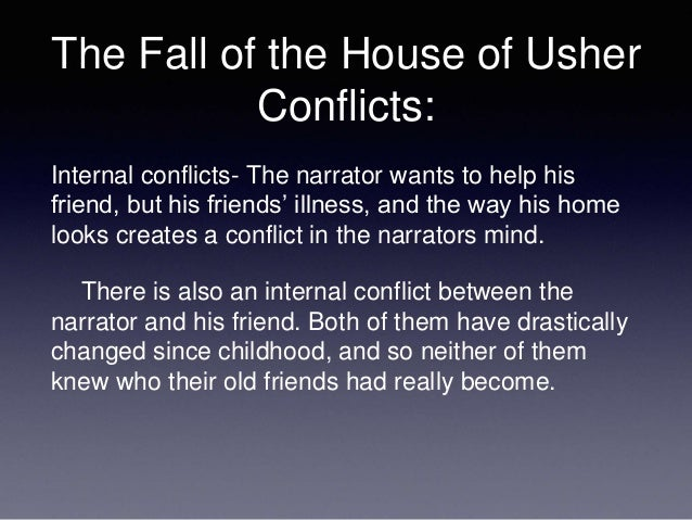 the internal conflict of roderick usher in the fall of the house of usher Mental health history including asylum and community care periods and consumer accounts home  the fall of the house of usher: a polytechnic that would unite.