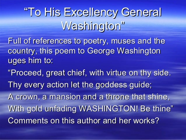 to his excellency general washington On march 11, 1776, george washington, headquartered at the vassal mansion  in cambridge, massachusetts, issued the following general.