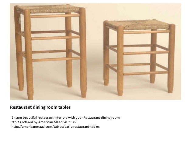 Restaurant Dining Room Tables Ensure Beautiful Interiors With Your Offered By