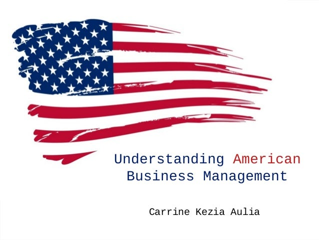 Understanding American Business Management Carrine Kezia Aulia