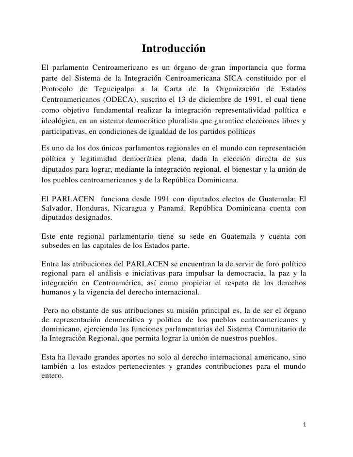 IntroducciónEl parlamento Centroamericano es un órgano de gran importancia que formaparte del Sistema de la Integración Ce...