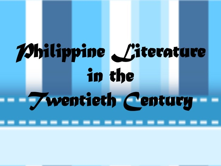 Philippine Literature        in the Twentieth Century