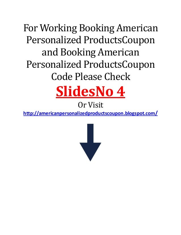 For Working Booking American Personalized ProductsCoupon and Booking American Personalized ProductsCoupon Code Please Chec...
