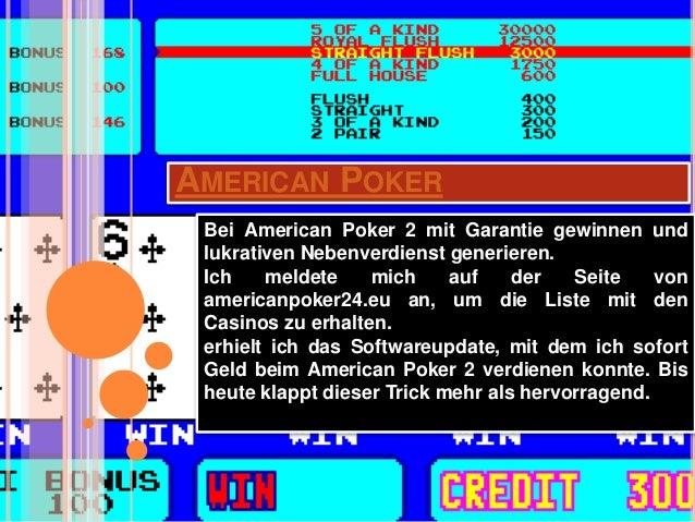 AMERICAN POKER Bei American Poker 2 mit Garantie gewinnen und lukrativen Nebenverdienst generieren. Ich meldete mich auf d...