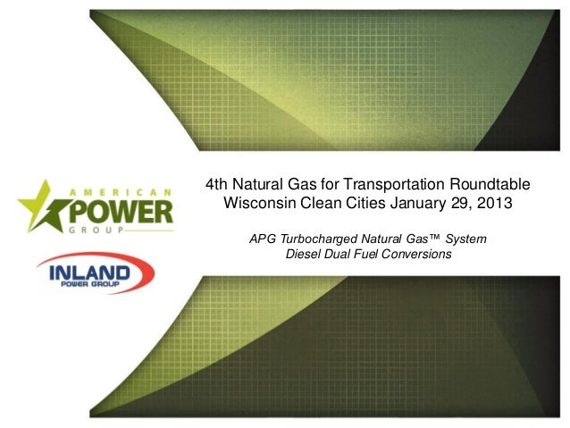 4th Natural Gas for Transportation Roundtable            Wisconsin Clean Cities January 29, 2013HAFENBRACK               A...