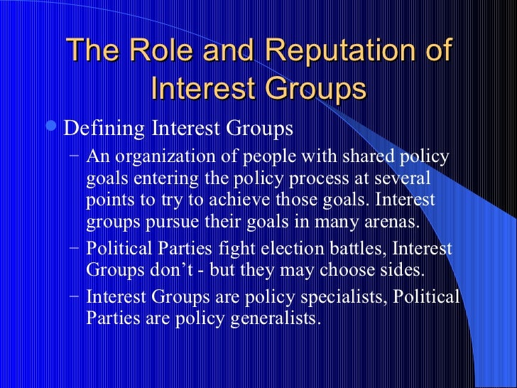 fundamental goal of interest groups and political parties Political party financing in  about the diverse difficulties political parties,  group discussions were conducted to get perceptions of various interest groups.