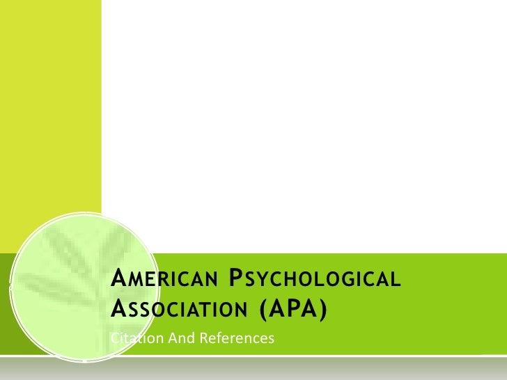 Citation And References <br />American Psychological Association (APA)<br />