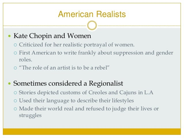 "an analysis of the realism in the works of kate chopin Realism / naturalism unit  desiree's baby"" by kate chopin text  realims lit circle literary analysis realism circle literary analysis."