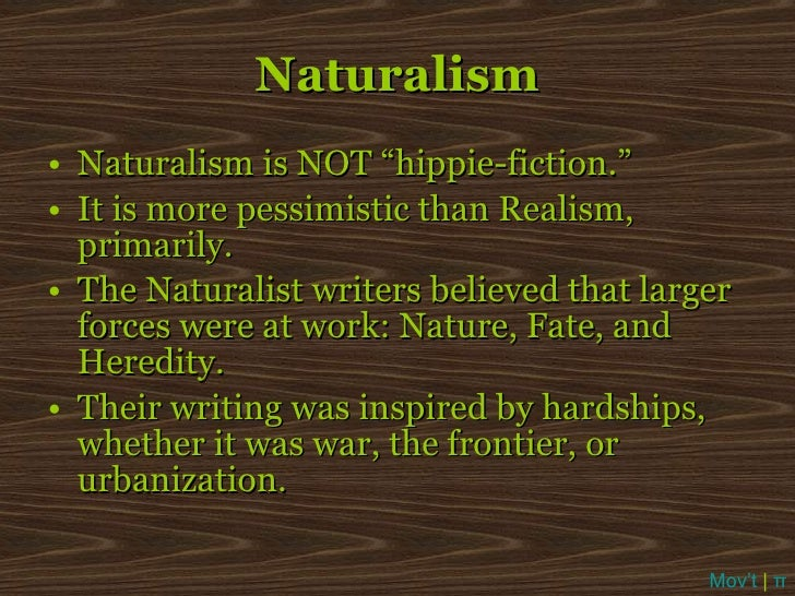 naturalism the pessimist of american literature This article focuses on the relationship between naturalism and poetry the main intellectual trends of twentieth-century poetry are inimical to a naturalist verse tradition on the other hand, nothing in the generally assumed definition disqualifies poetry from the genre regarding naturalist poetry in terms of genre, a rather clear narrative.