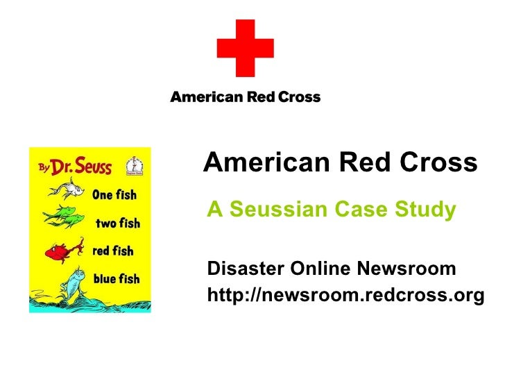 American Red Cross A Seussian Case Study  Disaster Online Newsroom http://newsroom.redcross.org