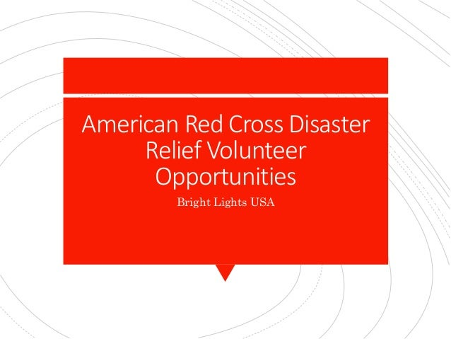 American Red Cross Disaster Relief Volunteer Opportunities Bright Lights USA
