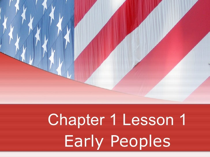 Chapter 1 Lesson 1 Early Peoples