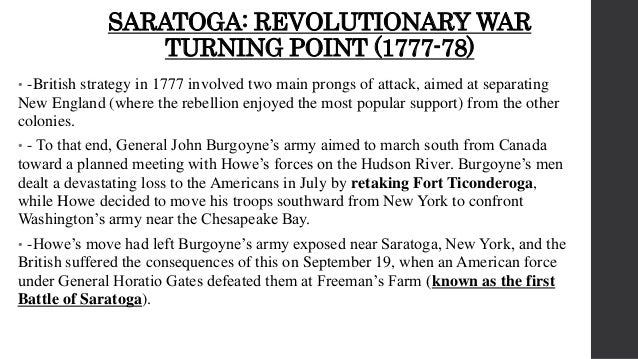 the battle of saratoga a major turning point of the revolutionary war
