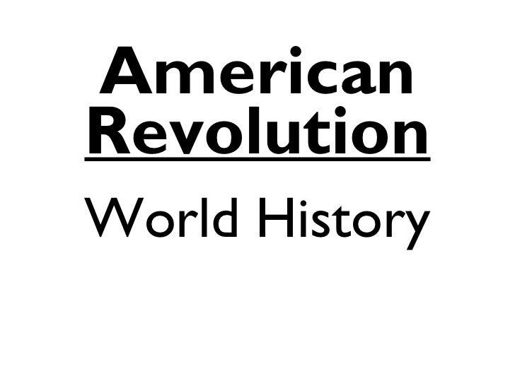 AmericanRevolutionWorld History