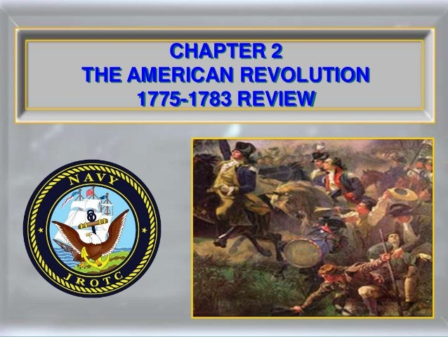 CHAPTER 2 THE AMERICAN REVOLUTION 1775-1783 REVIEW